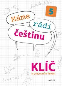 Klíč k Pracovním listům - Máme rádi češtinu 5