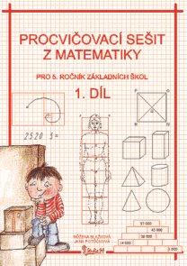 Procvičovací sešit z matematiky 5.r. 1 díl