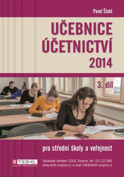 Učebnice účetnictví 3.díl SŠ 2014 - Štohl Pavel Ing., Sleva 60%