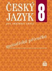 Český jazyk pro 8. ročník ZŠ - metodická příručka