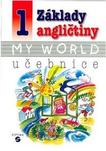 Základy angličtiny 1 - My world - učebnice pro ZŠ Praktickou