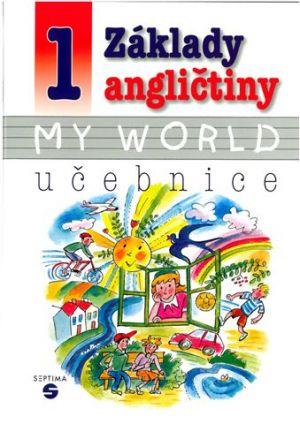 Základy angličtiny 1 - My world - učebnice pro ZŠ Praktickou - PaeDr. Alena Klímová