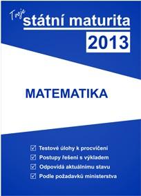 Tvoje maturita 2013 z matematiky