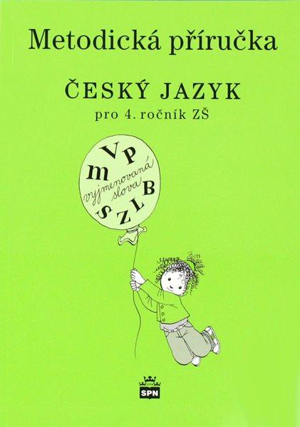 SPN-pedagogické nakladatelství Český jazyk 4.r. ZŠ - metodická příručka - Eva Hošnová - A5