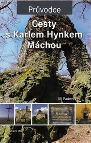 Cesty a Karlem Hynkem Máchou - průvodce