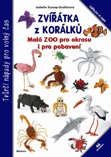 Zvířátka z korálků - Malá ZOO pro okrasu i pobavení - Isabelle Kassap-Scelierová