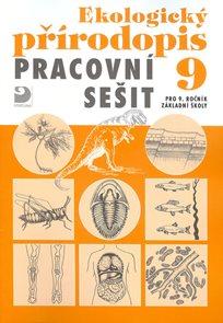 Ekologický přírodopis pro 9. r. ZŠ - pracovní sešit