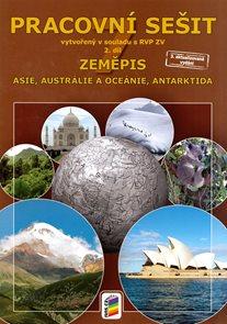 Zeměpis 7.r. ZŠ 2. díl - Pracovní sešit k učebnici Asie, Austrálie a Oceánie, Antarktida, RVP ZV
