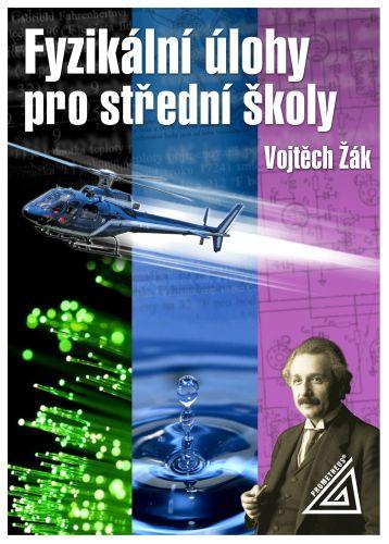 Fyzikální úlohy pro střední školy - Vojtěch Žák - 143 x 204 x 13 mm