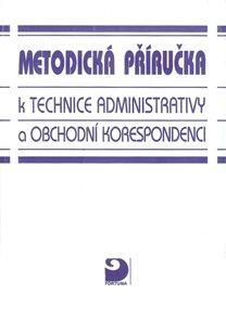 Metodická příručka k technice administrativy a obchodní korespondenci