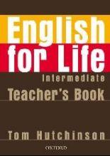 English for Life Intermediate Teachers Book - Tom Hutchinson