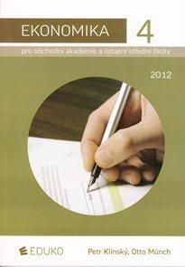 Ekonomika 4 pro obchodní akademie a ostatní střední školy 2012