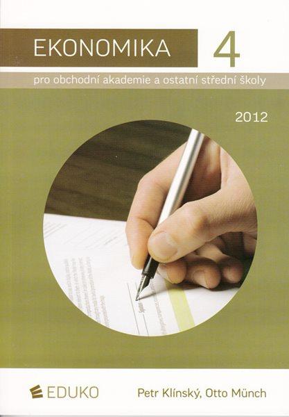 Ekonomika 4 pro obchodní akademie a ostatní střední školy 2012 - Klínský Petr, Münch Otto - 145 x 206 x 8 mm, Sleva 15%