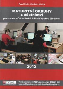 Maturitní okruhy z účetnictví pro studenty OA a SŠ s výukou účetnictví 2012