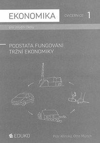 Ekonomika pro SŠ-Cvičebnice 1 - Podstata fungování tržní ekonomiky