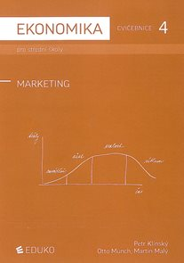 Ekonomika pro SŠ-Cvičebnice 4 - Marketing