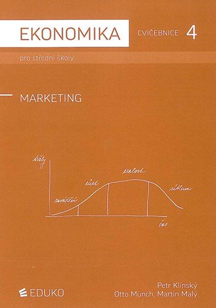 Ekonomika pro SŠ-Cvičebnice 4 - Marketing - Klínský Petr, Münch Otto - A4