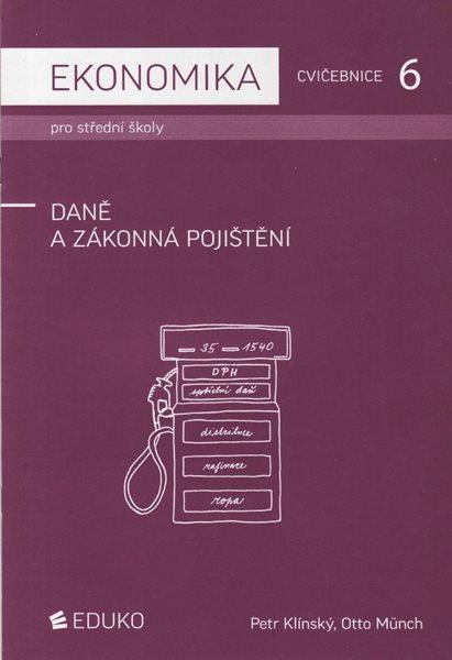 Ekonomika pro SŠ-Cvičebnice 6 - Daně a zákonná pojištění - Klínský Petr, Münch Otto - A4, Sleva 25%