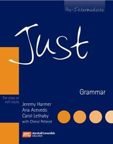 Just Grammar: For Class or self- Study Pre-Intermediate