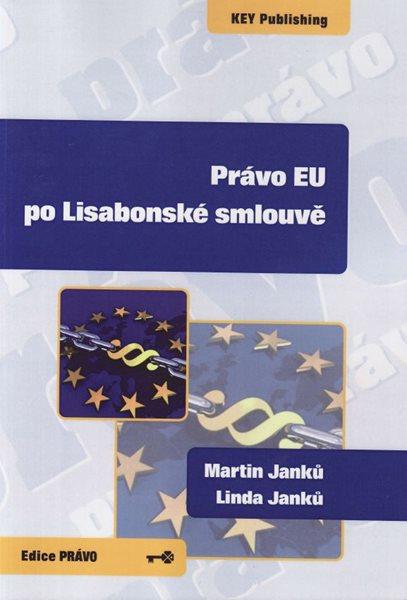 Právo EU po Lisabonské smlouvě - Janků Martina a Linda - A5