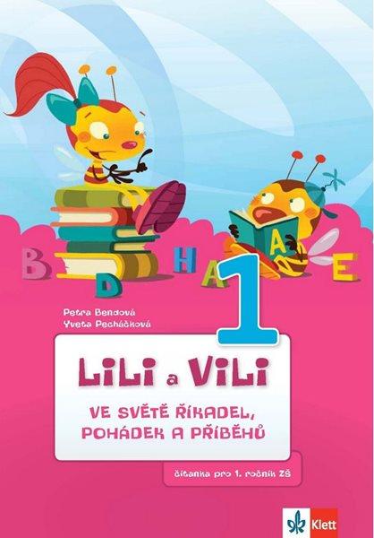 Lili a Vili 1 - čítanka pro 1. ročník ZŠ ve světě říkadel, pohádek a příběhů - Bendová Petra, Pecháčková Yveta,