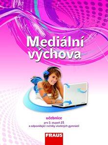 Mediální výchova - učebnice /podle RVP ZV/ - nová generace
