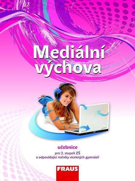 Mediální výchova - učebnice /podle RVP ZV/ - nová generace - Bělohlavá Eva Mgr. - A4, brožovaná