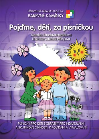 Barevné kamínky - Pojďme, děti za písníčkou - Horýčková Jaroslava - A4, brožovaná s kroužkovou vazbou