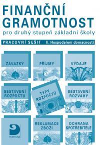 Finanční gramotnost pro 2. stupeň ZŠ - pracovní sešit II. - Hospodaření domácnosti