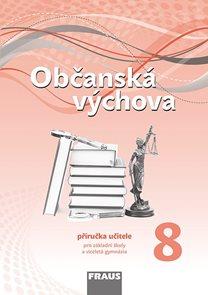 Občanská výchova pro 8. ročník ZŠ a víceletá gymnázia - příručka učitele /nová generace/