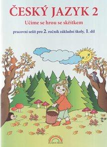 Český jazyk 2 pracovní sešit 1. díl pro 2. ročník ZŠ - Učíme se hrou se skřítkem, v souladu s RVP ZV