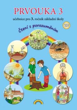 Prvouka 3 - učebnice pro 3. ročník ZŠ, - Čtení s porozuměním, v souladu s RVP ZV - A4, brožovaná