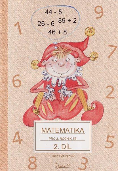 Matematika pro 2. ročník ZŠ - učebnice 2. díl /nové vydání/ - Potůčková Jana - A4, brožovaná