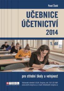 Učebnice účetnictví 2014 pro SŠ a veřejnost 1. díl