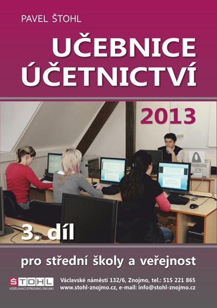 Učebnice účetnictví 2015 pro SŠ - 3. díl - Štohl Pavel Ing., Sleva 15%
