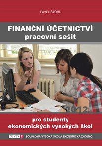Finanční účetnictví - pracovní sešit pro studenty ekonomických vysokých škol 2012