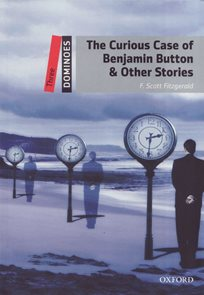 The Curios Case of Benjamin Button &  Other Stories Second Edition, Level 3