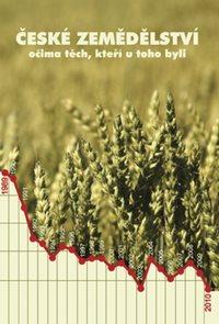 České zemědělství očima těch, kteří u toho byli