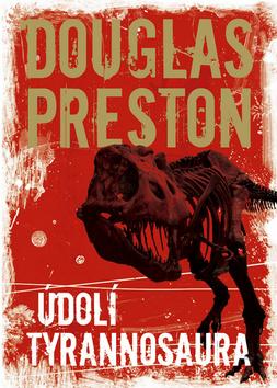 Údolí tyrannosaura - Preston Douglas - 13x20