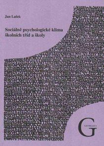 Sociálně psychologické klíma školních tříd a školy