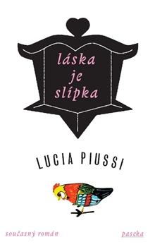 Láska je slípka - Piussi Lucia - 13x20