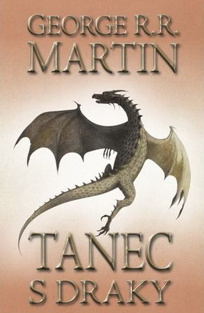 Tanec s draky 1 - George R.R. Martin - 14x21