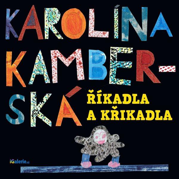 CD Říkadla a křikadla - Karolína Kamberská - 13x14