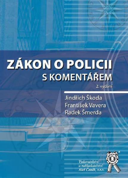 Zákon o policii s komentářem, 2. vydání - Škoda Jindřich, Vavera František - 14x21