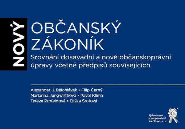 Nový občanský zákoník Srovnání - J. A. Bělohlávek a kolektiv - 21x30