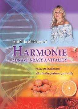 Harmonie zdraví, krásy a vitality - Antónia Mačingová - 15x23