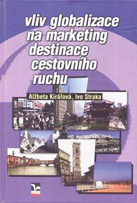 Vliv globalizace na marketing destinace cestovního ruchu