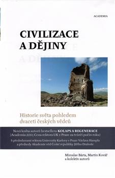 Civilizace a dějiny - Miroslav Bárta, Martin Kovář a kol. - 16x23