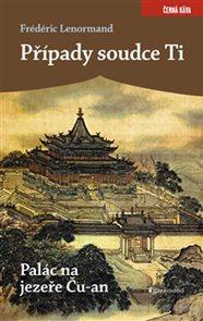 Případy soudce Ti. Palác na jezeře Ču-an