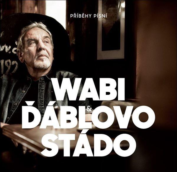 CD Wabi a Ďáblovo stádo - Příběhy písní - Daněk Wabi - 13x14